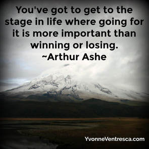Going for it Arthur Ashe quote